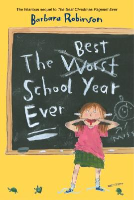 The Best School Year Ever By Robinson, Barbara
