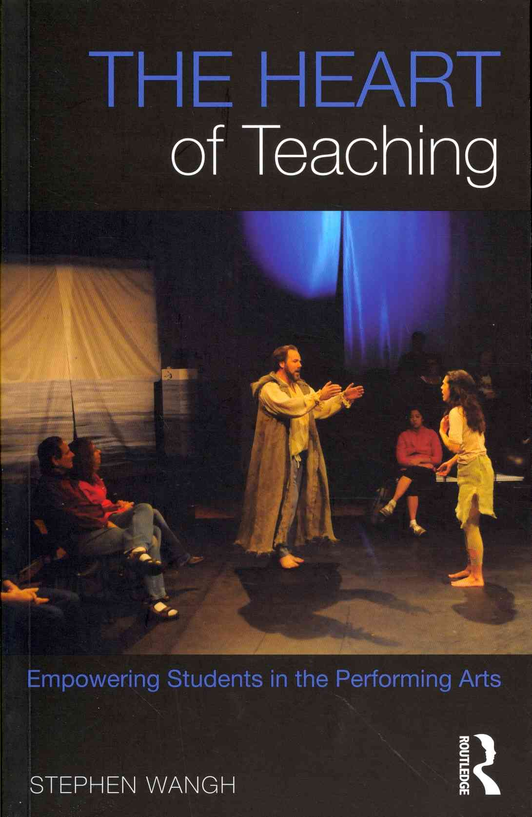Heart of Teaching By Wangh, Stephen