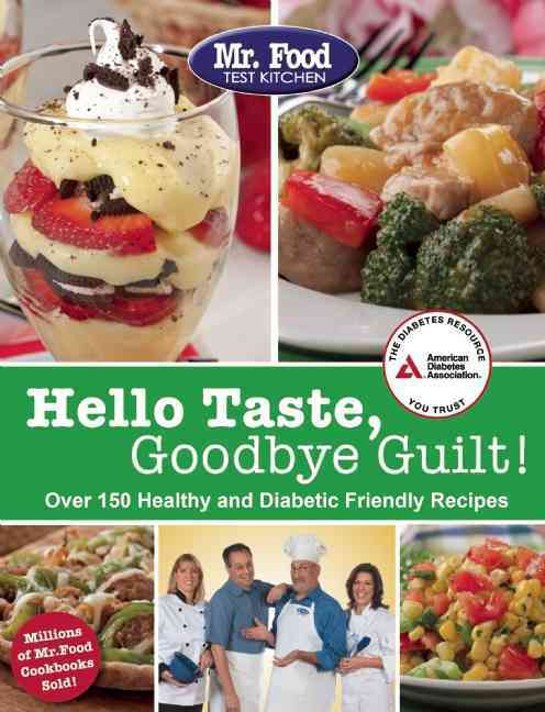 Hello Taste, Goodbye Guilt! By Mr. Food Test Kitchen (COR)